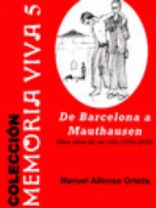 De Barcelona a Mauthausen: diez años de mi vida (1935-1945)