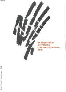 La déportation, le système concentrationnaire nazi