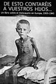 De esto contareis a vuestros hijos. Un libro sobre el Holocausto en Europa 1933-1945.