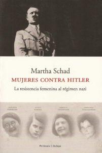 Mujeres contra Hitler: la resistencia femenina al régimen nazi