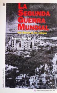 LA SEGUNDA GUERRA MUNDIAL: UNA HISTORIA DE LAS VICTIMAS