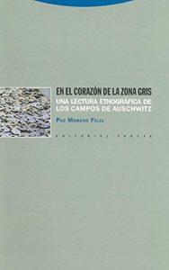 EN EL CORAZON DE LA ZONA GRIS: UNA LECTURA ETNOGRAFICA DE LOS CAM POS DE AUSCHWITZ