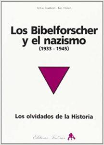 Los estudiantes de la Biblia y el nazismo. Los olvidados de la historia.