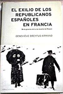El exilio de los republicanos españoles en Francia de la Guerra civil a la muerte de Franco