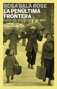 LA PENULTIMA FRONTERA: FUGITIVOS DEL NAZISMO EN ESPAÑA