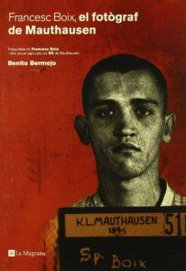 Francisco Boix: el fotògraf de Mauthausen