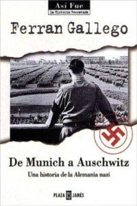 DE MUNICH A AUSCHWITZ, UNA HISTORIA DEL NAZISMO 1919-1945