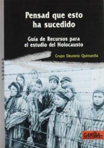 PENSAD QUE ESTO HA SUCEDIDO GUIA DE RECURSOS PARA EL ESTUDIO DEL HOLOCAUSTO