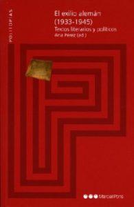 El exilio alemán (1933-1945). Textos literarios y políticos.