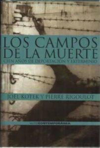 Los campos de la muerte: cien años de deportación y exterminio