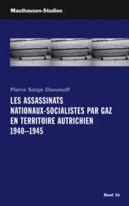 Les assassinats nationaux-socialistes par gaz en territoire autrichien, 1940-1945