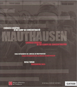 MAUTHAUSEN: CRONICA GRAFICA D UN CAMP DE CONCENTRACIO