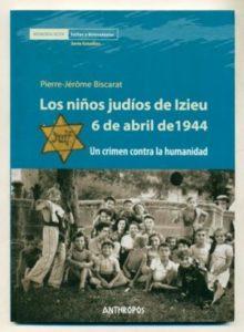 Los niños judíos de Izieu. 6 de abril de 1944