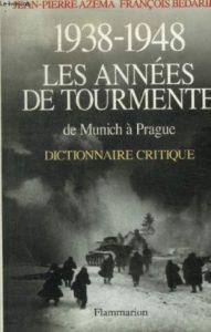 Les années de tourmente. De Munich à Prague. Dictionnaire critique