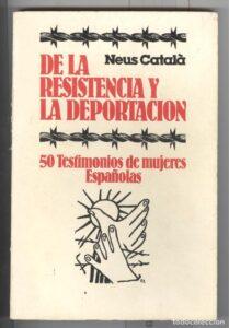 De la resistencia y la deportación. 50 testimonios de mujeres españolas