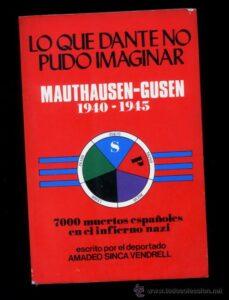 Lo que Dante no pudo imaginar. Mauthausen- Gusen 1940-1945.