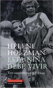ESTA NIÑA DEBE VIVIR: TRES CUADERNOS 1941-1944