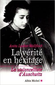 La verité en heritage. La viollonceliste d'Auschwitz.