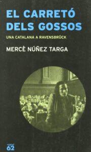 El carretó dels gossos: una catalana a Ravensbrück