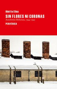 Sin flores ni coronas. Auschwitz-Birkenau 1944-45