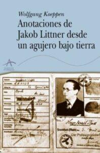 Anotaciones de Jakob Littner desde un agujero bajo tierra