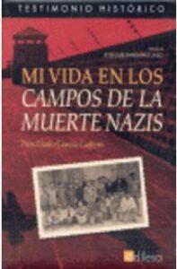 MI VIDA EN LOS CAMPOS DE LA MUERTE NAZIS
