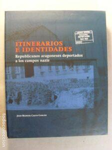 Itinerarios e identidades. Republicanos aragoneses deportados en los campos nazis