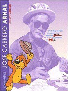 José Cabrero Arnal. De la république espagnole aux pages de Vaillant, la vie du créateur de Pif, le chien