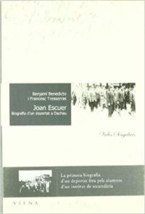 Joan Escuer. Biografia d'un deportat a Dachau.