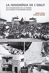 La ignominia de l'oblit. Els valencians de la Ribera als camps d'extermini nazis.