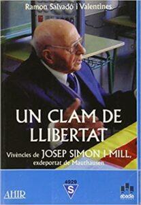 Un clam de llibertat. Vivències de Josep Simon Mill, ex deportat de Mauthausen.