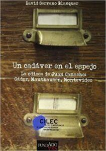 Un cadáver en el espejo : la odisea de Juan Camacho : Gádor, Mauthausen, Montevideo