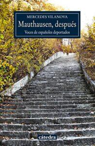 Mauthausen, después: voces de españoles deportados