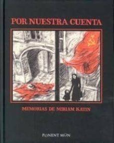 Por nuestra cuenta: memorias de Miriam Katin