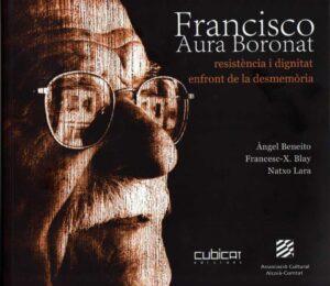 Francisco Aura, Resistència i dignitat en front la desmemòria