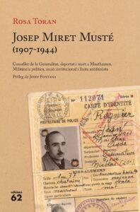 Josep Miret i Musté (1907-1944). Conseller de la Generalitat deportat i mort a Mauthausen. Militància política, acció institucional i lluita antifeixista