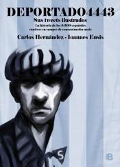 Deportado 4443. Sus tuits ilustrados. La historia de los 9.300 españoles cautivos en campos de concentración