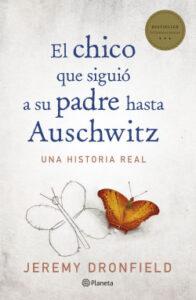 El Chico que siguió a su padre hasta Auschwitz. Una historia real