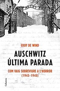 Auschwitz: última parada. Com vaig sobreviure a l'Horror (1943-1945)